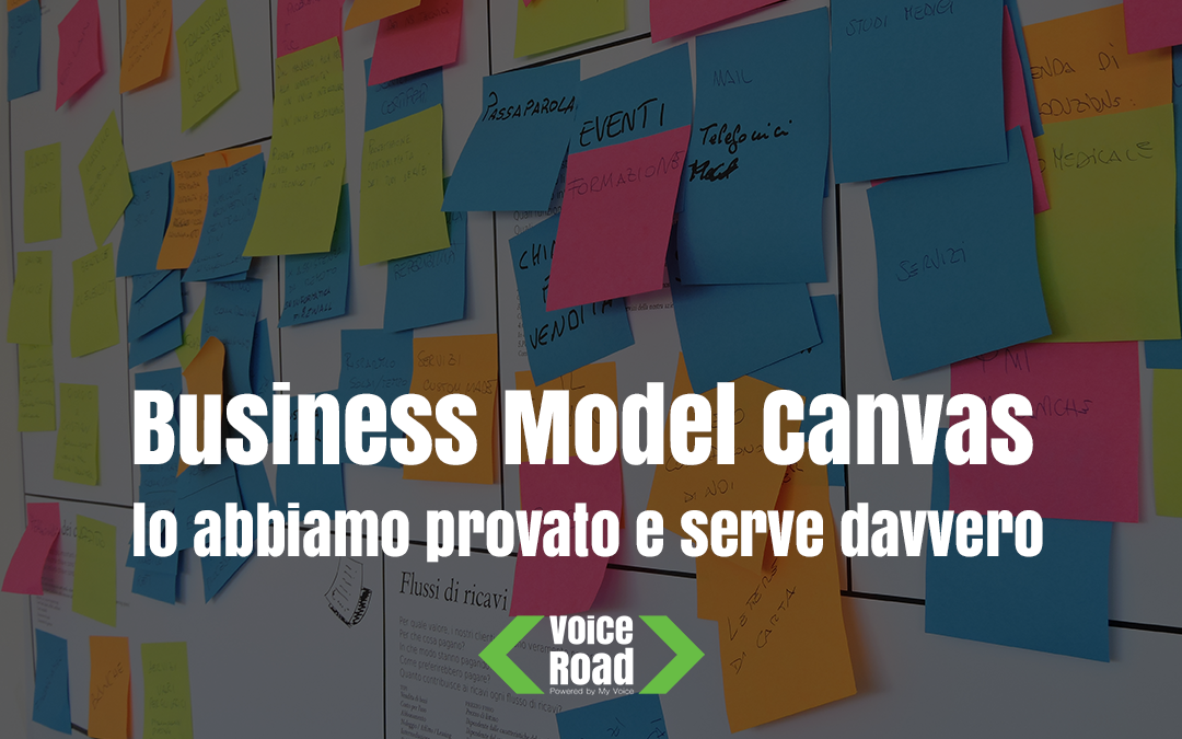 Business Model Canvas: lo abbiamo provato e serve davvero.