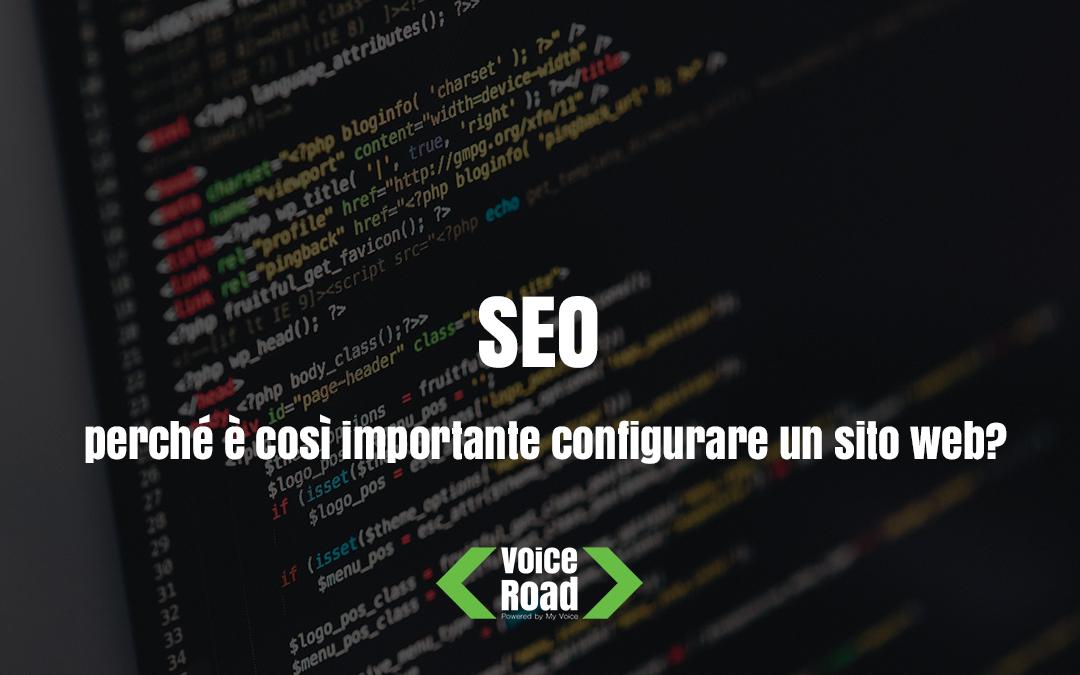 SEO, perché è così importante configurare correttamente un sito web?