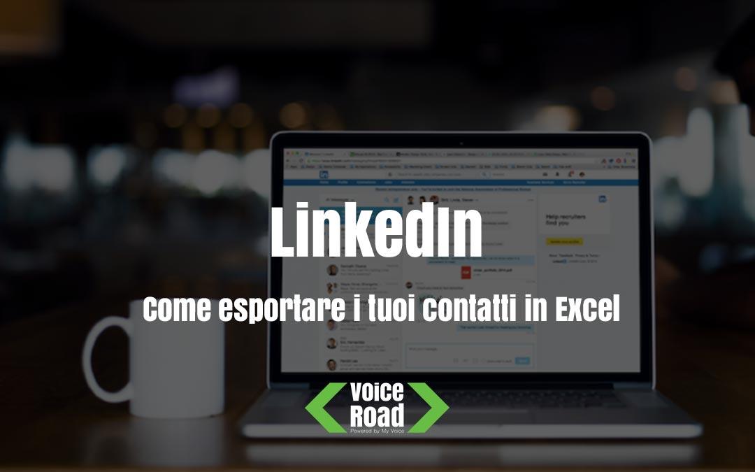 LinkedIn: come esportare i tuoi contatti in Excel, con tanto di indirizzo email