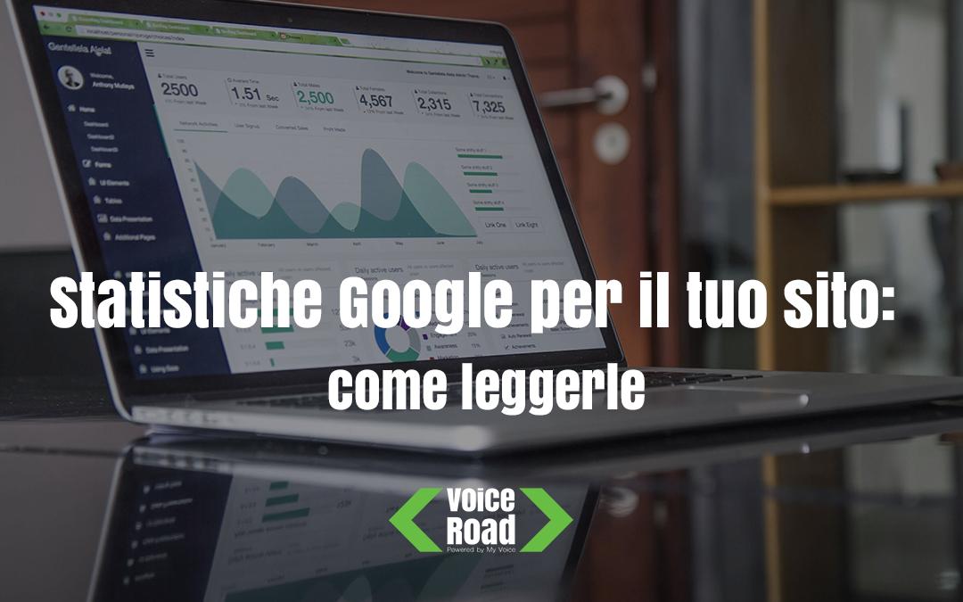 Statistiche Google per il tuo sito: scopri come leggerle