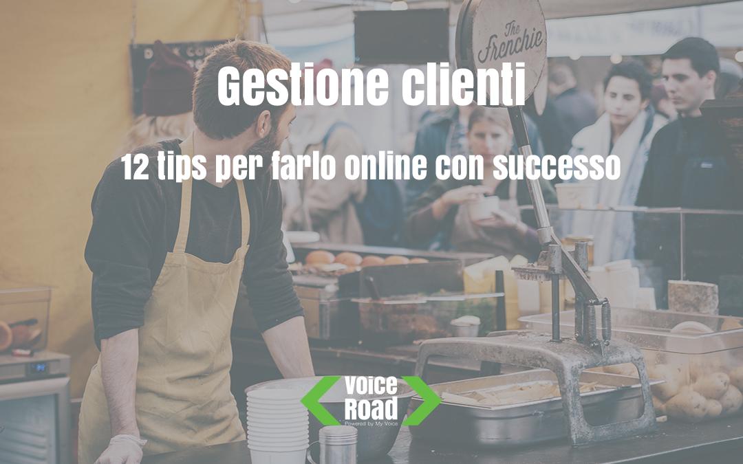 Gestione clienti: 12 tips per farlo online con successo